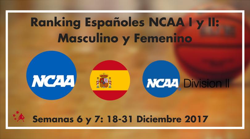 Ranking de españoles en NCAA I y II. Semanas 6 y 7 (18-31 Dic 2017)