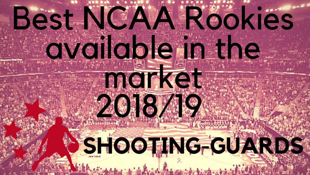Los mejores NCAA Rookies en el mercado 18/19: ESCOLTAS (VIDEOS)