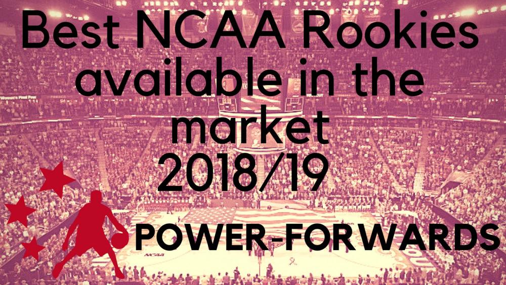 Los mejores NCAA Rookies en el mercado 18/19: ALA-PIVOTS (VIDEOS)