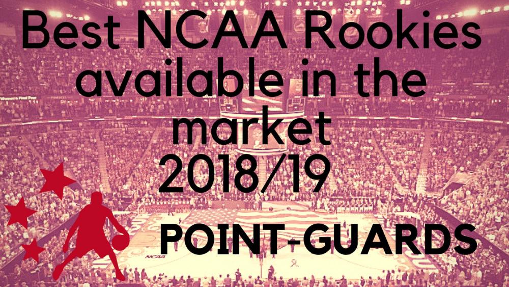 Los mejores NCAA Rookies en el mercado 2018/19: BASES  (VIDEOS)